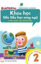 Khoa học tiền tiểu học song ngữ- Sách học 2