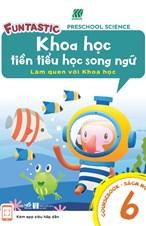 Khoa học tiền tiểu học song ngữ- Sách học 6