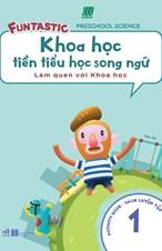 Khoa học tiền tiểu học song ngữ- Sách luyện tập 1