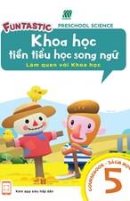 Khoa học tiền tiểu học song ngữ- Sách học 5